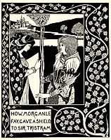 How Morgan Le Fay Gave a Shield to Sir Tristram, beardsley
