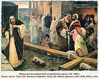 Construction of the Cross, c.1880, kotarbinski